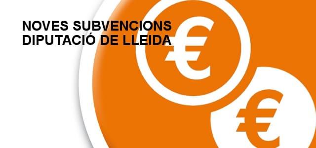 Diputació de Lleida: noves subvencions