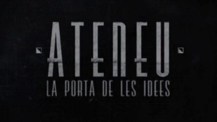 """Documental: """"Ateneu, la porta de les idees"""""""