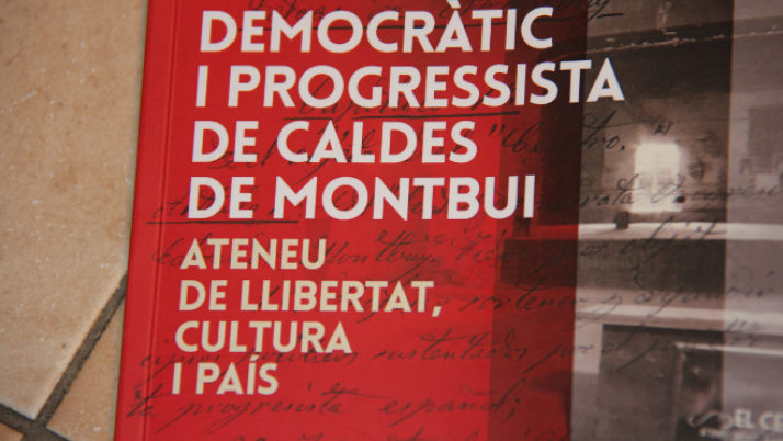 Un llibre reconstrueix els 150 anys de l'ateneu Centre Democràtic i Progressista de Caldes