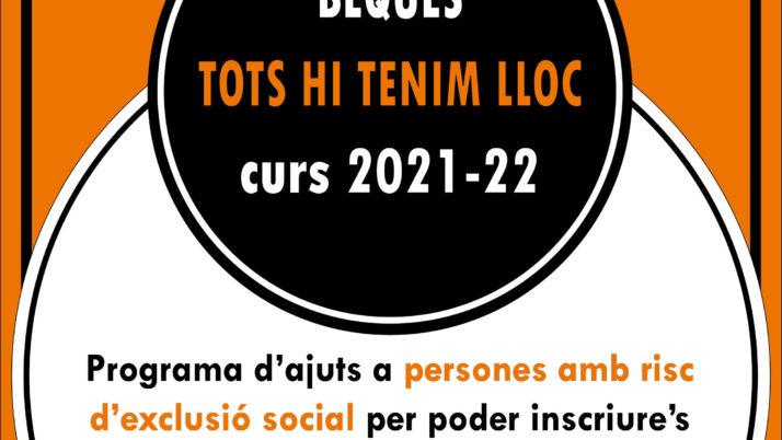 Fins el 15 d'octubre podeu sol·licitar les Beques 'Tots hi tenim lloc' del curs 2021-2022