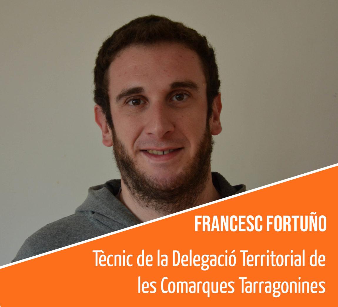 Coneix l'equip humà de la FAC: Francesc Fortuño, tècnic de la Delegació Territorial de les comarques tarragonines