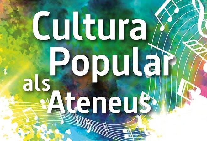 Neix el cicle de Cultura Popular als Ateneus