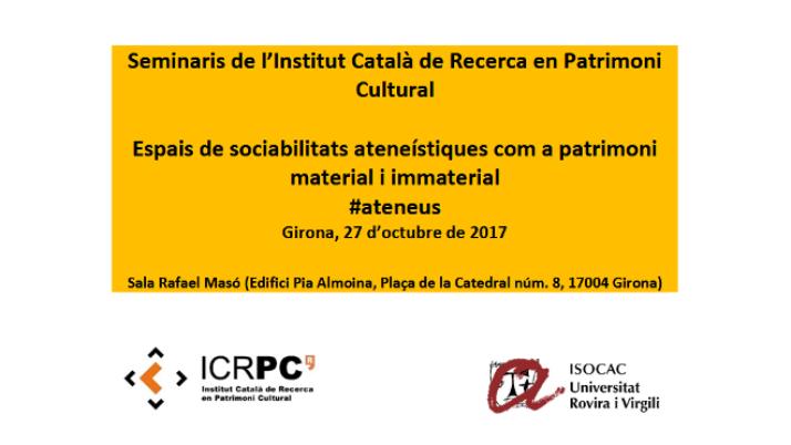 """Seminari """"Espais de sociabilitats ateneístiques com a patrimoni material i immaterial"""""""