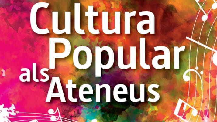 La segona part del Cicle de Cultura Popular als Ateneus, a punt